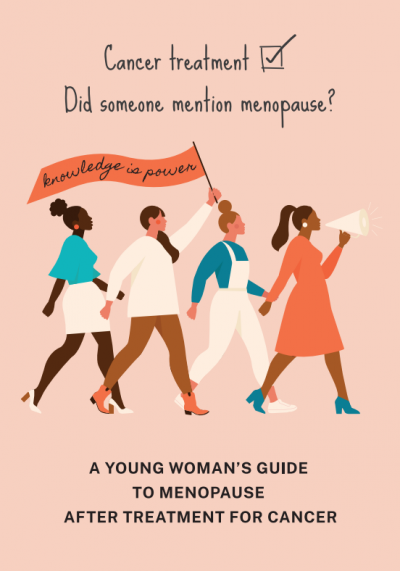 A young woman's guide to menopause after treatment for cancer
